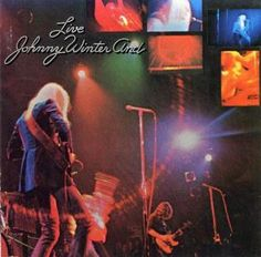 Johnny Winter And Live - amazing live album