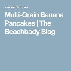 Multi-Grain Banana Pancakes | The Beachbody Blog