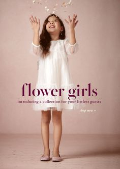 Flower Girls - Introducing a collection for your littlest guests. Shop now »