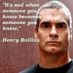 ... Henry Rollins ...