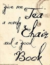 """Give me tea. a comfy chair."" Oh, and some Bahlsen! Tea And Books, I Love Books, Good Books, Books To Read, My Books, Vintage Tea, Humor Vintage, Tea Quotes, Book Quotes"