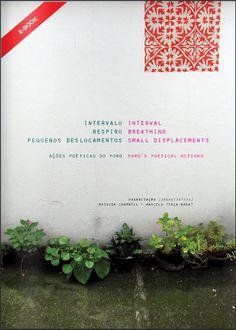 Este livro online está cheio de inspirações de intervenções urbanas dos mais diversos assuntos nas mais diversas regiões do país!  Acesse o livro por este link: http://bit.ly/YUK3PA