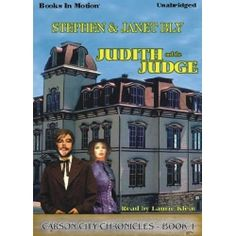 Click this pin to get Judith & The Judge by Stephen & Janet Bly (Carson City Chronicles Series). Cozy mystery novel. When a wealthy woman is found battered & abandoned, her womanizing embezzler husband vanishes. His sister arrives from the East to avenge his reputation. Carson City's spunky & beloved Judith Kingston, wife of Judge Hollis Kingston, finds herself in a hurricane of intrigue and innuendo. Read By Laurie Klein. App. 8.1 Hrs. 7 CDs. Rated G. MP3 download. $9.99