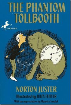 The Phantom Tollbooth by Norton Juster illustrated by Jules Feiffer