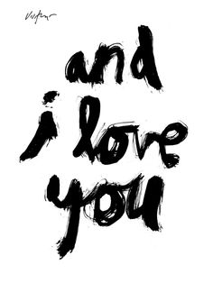And I Love You by James Victore