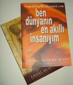 """""""Ben Dünyanin En Akıllı İnsanıyım - Erdal Demirkiran"""" Beyaz Kitaplık'ta http://beyazkitaplik.blogspot.com/2013/07/ben-dunyanin-en-akilli-insaniyim-erdal.html"""