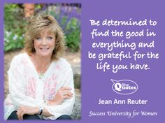 """Be grateful for the life you have."" ~ Jean Ann Reuter #SheQuotes #success #gratitude #SUW http://amzn.to/1IZ13Dd"