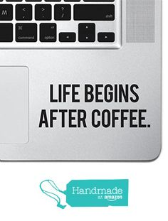 "Life Begins After Coffee Sticker Decal MacBook Pro Air 13"" 15"" 17"" Keyboard Keypad Mousepad Trackpad Laptop Sticker iPad Sticker Coffee Gift Coffee Sticker from Skyhawk Sticker Depot https://www.amazon.com/dp/B01N3V8RUK/ref=hnd_sw_r_pi_dp_v-ZjybQ97HRAR #handmadeatamazon"
