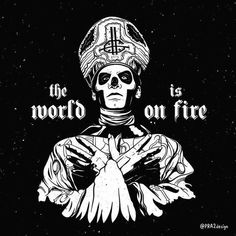 Title: The World is on Fire Artist: - Valentin Prados Band Ghost, Ghost Bc, Ghost Banda, Papa Emeritus 3, Heavy Metal, Ghost Videos, Ghost And Ghouls, Band Wallpapers, Tobias