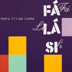 FÁ LÁ SI, de Pedro Filipe Cunha