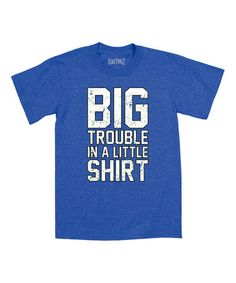 Royal Blue 'Big Trouble in a Little Shirt' Tee - Toddler & Kids