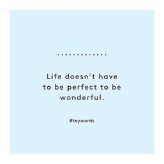 Life is wonderful on itself!! Enjoy & cherish every minute! #toystyle #toywords #lovelife