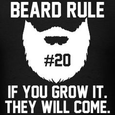 Beard Rules - If You Don't Grow You Don't Know