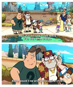 Never change Grunkle Stan. <<< Yes. Though because it's Pacifica You can kick her ass!