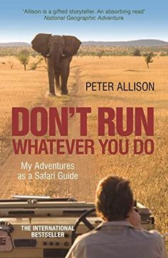 "Read ""DON'T RUN, Whatever You Do My Adventures as a Safari Guide"" by Peter Allison available from Rakuten Kobo. The Okavango Delta, Botswana: a lush wetland in the middle of the Kalahari desert. Aged Peter Allison thought he wou. Got Books, Books To Read, National Geographic Adventure, World Library, Thing 1, Life Is An Adventure, What To Read, Book Photography, Free Reading"