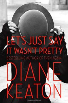 Let's Just Say It Wasn't Pretty by Diane Keaton http://www.amazon.com/dp/0812994264/ref=cm_sw_r_pi_dp_impPtb0H2NY727N7
