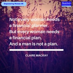 Let's Empower Women to make smart financial decisions. Claire Mackay shares her own thoughts to inspire women. ‪#‎SMSF‬ #5