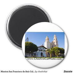 "Want a photogift that says ""California!"" for yourself or others? Dave, from Cerritos, CA purchased a Mission San Francisco de Asís Magnet from the Cheshire Cat Photo™ Store on Zazzle®! ""Give the gift of California!℠"" Check out our Cheshire Cat Photo Gallery https://cheshirecatphoto.smugmug.com, the Cheshire Cat Photo Store https://www.zazzle.com/cheshirkat/, and our Web site http://www.cheshirecatphoto.com! Image © William F. Hackett. All Rights Reserved."