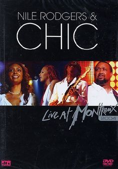 Nile Rodgers & Chic: 'Live At Montreux 2004' [DVD]