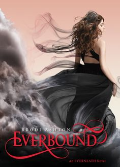 Cover Reveal: Everbound (Everneath, #2) by Brodi Ashton. Coming 1/22/13