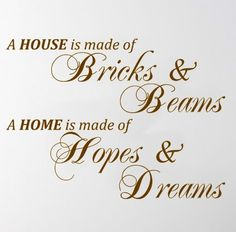 It takes hands to build a house, but only hearts can build a home. #home #house #quote