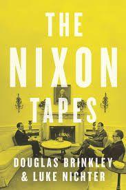 """The Nixon tapes"" by Douglas Brinkley and Luke A. Nichter / 973.924 BRI [Jul 2014]"