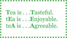 Chá é delicioso, prazeroso e agradável.