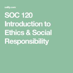 SOC 120 Introduction to Ethics & Social Responsibility Complete Course Ashford Ashford University, Devry University, Introduction To Entrepreneurship, High School Courses, High School Programs, Curriculum, No Response, Motivation, Learning