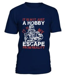11Best_SELL - Karting Escape Reality Fun   => Check out this shirt by clicking the image, have fun :) Please tag, repin & share with your friends who would love it. #Motorsport #Motorsportshirt #Motorsportquotes #hoodie #ideas #image #photo #shirt #tshirt #sweatshirt #tee #gift #perfectgift #birthday #Christmas