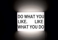 Cinematic Light Box - Quotes - Do what you like. Like what you do.