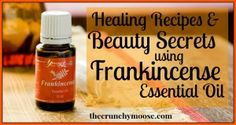 Healing Recipes and Beauty Secrets for Frankincense Essential Oil - thecrunchymoose.com