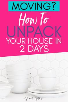 How to Unpack a House in Two Days - Sarah Titus New Home Checklist, Moving Checklist, Moving Tips, Moving Hacks, Unpacking After Moving, Unpacking Tips, Real Estate Quotes, Real Estate Tips, Organizing For A Move