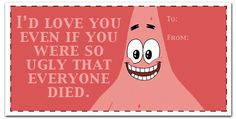 Usually I don't like valentines day things. But it spongebob and it's funny haha Valentine Day Cards, Happy Valentines Day, Valentine Puns, Naughty Valentines, Valentine Ideas, Just For Laughs, Just For You, Haha, Funny Quotes