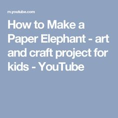 How to Make a Paper Elephant - art and craft project for kids - YouTube
