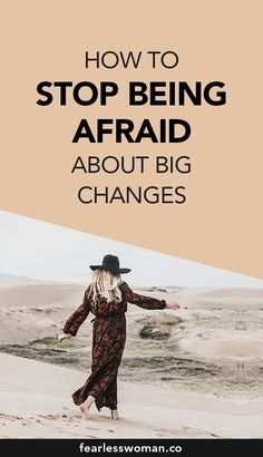 How to stop the FEAR from controlling your life? Learn to stop being afraid about big changes! Become a fearless woman and learn to live the life of your dreams! #lifetransformation #fear #fearlesslife #dreamlife #lifestyle