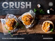 Crush Issue 32 | #greenissue #green #sustainable #seafood #recycling #aquaponics #organic #organicwine #bunnychow #kormacurry #greenfood