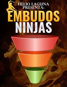 """Embudos Ninja: Embudos para vender cualquier cosa que quieras por internet (Spanish Edition):   Bienvenido/a a """"Embudos Ninja"""", el sistema para crear embudos poderosos de ventas.br /Estoy muy contento de que tengas este ejemplar en tus manos, será tu mejor guía para vender en internet.br /Este libro contiene 12 embudos de venta que personalmente utilizo para vender día a día por internet.br /Los embudos están divididos en 2 secciones: br /Embudos con páginas webbr /Embudos sin páginas ..."""