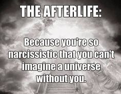 Do you think this is why some people believe in an afterlife? #atheist #atheism #atheistrollcall #atheistpics #pray #faith #religion #godless #goodwithoutgod #heathen #freethinker #secular