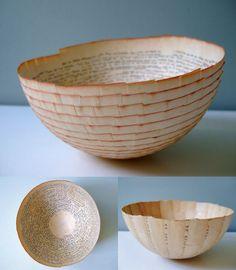 Bowl made from pages of a book... Non so se avrei il coraggio di strappare un libro...