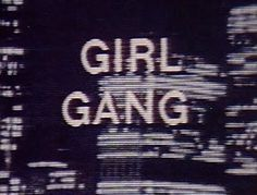 Don't join gangs but if you do I suggest the Girl Gang.