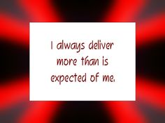 """Daily Affirmation for April 1, 2015 #affirmation #inspiration - """"I always deliver more than is expected of me."""""""