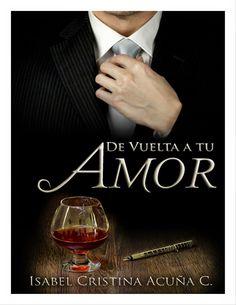 "La Vida con Libros, Música y Vino: Mi lectura de ""De vuelta a tu amor"" I Love Reading, My Love, Books, Movies, Movie Posters, Drinks, Amor, Frases, Romance Novels"