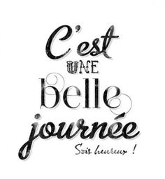 Une belle journée Art Print by Crea Bisontine French Phrases, French Words, French Quotes, French Sayings, Words Quotes, Wise Words, Me Quotes, Daily Quotes, How To Speak French
