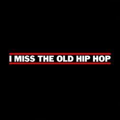 back in the day when I was young I'm not a kid anymore ...