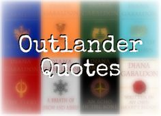 Quotes from the Outlander Series by Diana Gabaldon