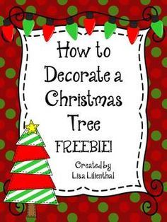 FREEBIE! This Christmas how-to writing freebie includes a Christmas tree decorating page, a first, next, & last brainstorming page, and primary & intermediate publishing pages.