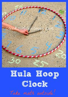 Make a hula hoop clock.  #mathactivities #summerlearning