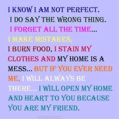 Basically me except the house being a mess I always try to clean my house I don't like mess, but overall yes. And if u are my true friend u know that Im always there even if I have my own problems or questions im always there to listen and try to help.