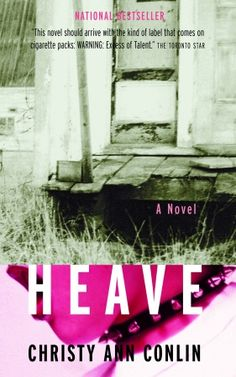 Buy Heave by Christy Ann Conlin and Read this Book on Kobo's Free Apps. Discover Kobo's Vast Collection of Ebooks and Audiobooks Today - Over 4 Million Titles! Secrets And Lies, Strange Tales, Toronto Star, University Of Toronto, Penguin Random House, Lush Garden, First Novel, Human Nature, Way Of Life