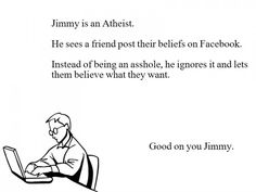 Jimmy is an athiest